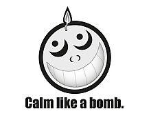Calm Like a Bomb! Photographic Print