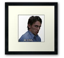 james says be cool Framed Print