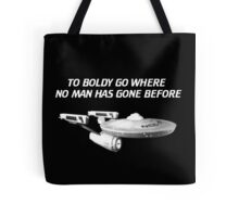 To Bodly Go  Tote Bag