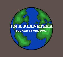 I'm a planeteer! Unisex T-Shirt