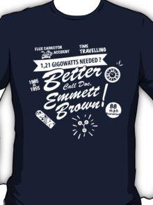 Better call Doc. T-Shirt