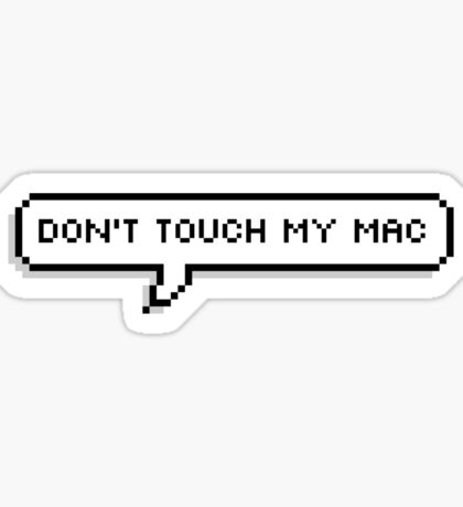 Don't Touch My Mac Sticker
