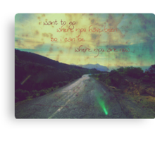 i want to go where you have been.... Canvas Print