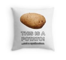 THIS IS A POTATO! ...not a synthesizer. Throw Pillow