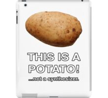 THIS IS A POTATO! ...not a synthesizer. iPad Case/Skin