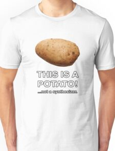 THIS IS A POTATO! ...not a synthesizer. Unisex T-Shirt