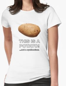 THIS IS A POTATO! ...not a synthesizer. Womens Fitted T-Shirt