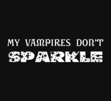 My Vampires Don't Sparkle by CelticFox