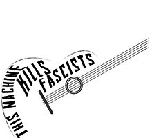 This machine kills fascists by Hoboway