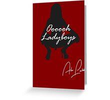 Ooooh Ladyboys Greeting Card