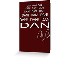 DAN! Greeting Card