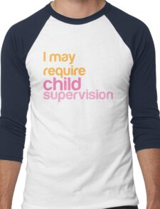 I MAY REQUIRE child supervision Men's Baseball ¾ T-Shirt
