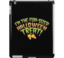 I'm the fun-sized HALLOWEEN TREAT iPad Case/Skin