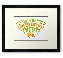 I'm the fun-sized HALLOWEEN TREAT Framed Print
