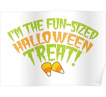 I'm the fun-sized HALLOWEEN TREAT Poster