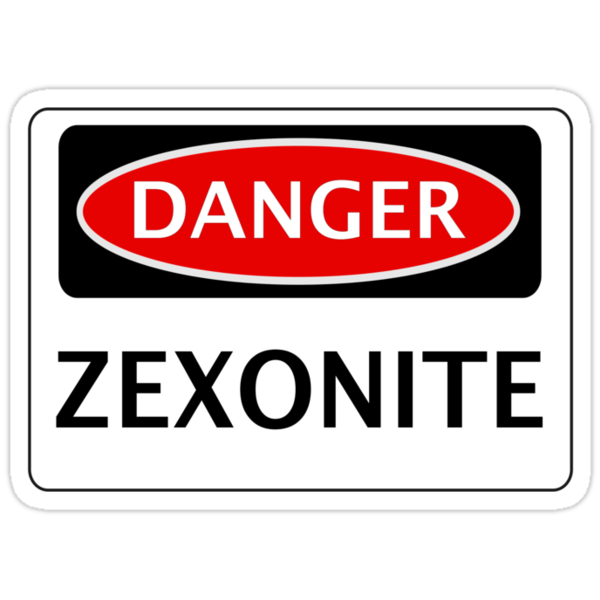 DANGER ZEXONITE FAKE ELEMENT FUNNY SAFETY SIGN SIGNAGE by DangerSigns