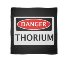 DANGER THORIUM FAKE ELEMENT FUNNY SAFETY SIGN SIGNAGE Scarf