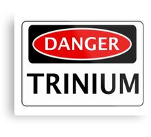 DANGER TRINIUM FAKE ELEMENT FUNNY SAFETY SIGN SIGNAGE Metal Print