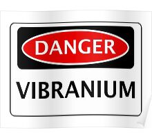 DANGER VIBRANIUM FAKE ELEMENT FUNNY SAFETY SIGN SIGNAGE Poster