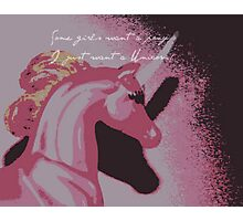 who wants a unicorn Photographic Print