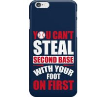 You can't steal second base with your foot on first - Red Blue iPhone Case/Skin