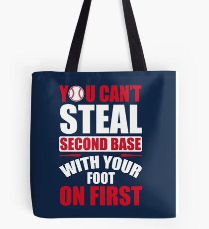 You can't steal second base with your foot on first - Red Blue Tote Bag