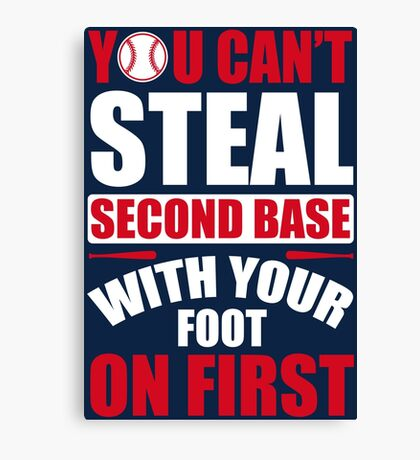 You can't steal second base with your foot on first - Red Blue Canvas Print