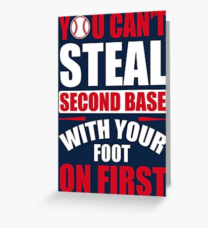 You can't steal second base with your foot on first - Red Blue Greeting Card