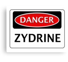 DANGER ZYDRINE FAKE ELEMENT FUNNY SAFETY SIGN SIGNAGE Canvas Print