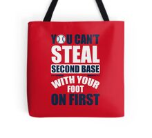 You can't steal second base with your foot on first - red/blue Tote Bag