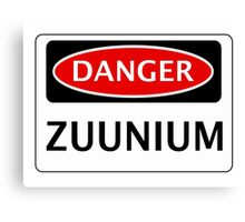DANGER ZUUNIUM FAKE ELEMENT FUNNY SAFETY SIGN SIGNAGE Canvas Print