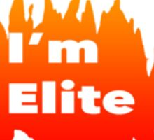 Your Elite!!! Sticker