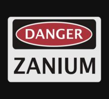 DANGER ZANIUM FAKE ELEMENT FUNNY SAFETY SIGN SIGNAGE Kids Clothes