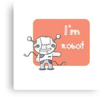 I am the robot. Canvas Print