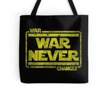 War, War Never Changes Tote Bag