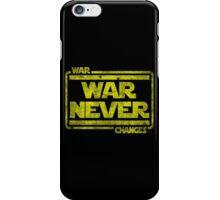 War, War Never Changes iPhone Case/Skin