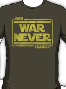War, War Never Changes T-Shirt