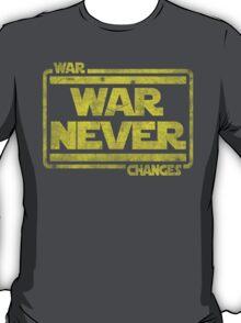 War, War Never Changes T-Shirt