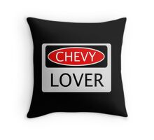 CHEVY LOVER, FUNNY DANGER STYLE FAKE SAFETY SIGN Throw Pillow