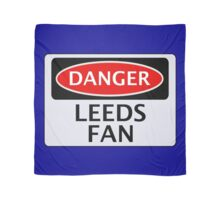 DANGER LEEDS UNITED, LEEDS FAN, FOOTBALL FUNNY FAKE SAFETY SIGN Scarf