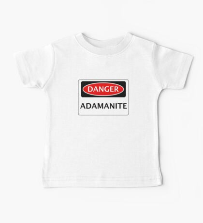 DANGER ADAMANITE FAKE ELEMENT FUNNY SAFETY SIGN SIGNAGE Baby Tee