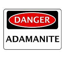 DANGER ADAMANITE FAKE ELEMENT FUNNY SAFETY SIGN SIGNAGE Photographic Print