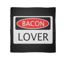 BACON LOVER, FUNNY DANGER STYLE FAKE SAFETY SIGN Scarf