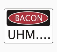BACON UHM...., FUNNY DANGER STYLE FAKE SAFETY SIGN Kids Tee