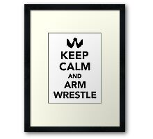 Keep calm and arm wrestle Framed Print