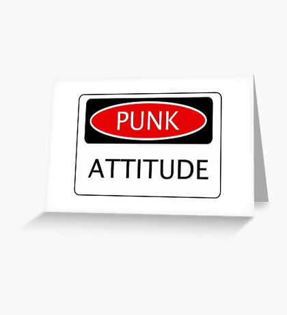 PUNK ATTITUDE, FUNNY FAKE SAFETY SIGN Greeting Card