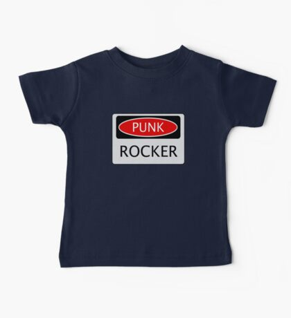 PUNK ROCKER, FUNNY FAKE SAFETY SIGN Baby Tee