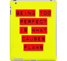 Being Perfect iPad Case/Skin