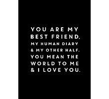 Best Friend Quote Photographic Print