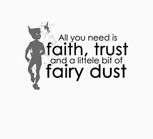 Faith, Trust and Fairy Dust Unisex T-Shirt